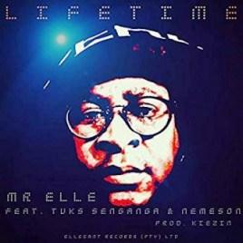 Mr Elle - Lifetime ft. Tuks Senganga & Nemeson